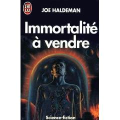 troc de livres d 39 occasion immortalit vendre 32363 joe haldeman. Black Bedroom Furniture Sets. Home Design Ideas