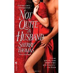 Echange 'Not Quite a Husband' par 'Sherry Thomas' - livres d'occasion sur PocheTroc.fr